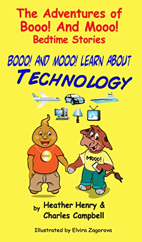 Booo! And Mooo! Learn About Technology (The Adventures Of Booo! and Mooo! Bedtime Stories) (English Edition)