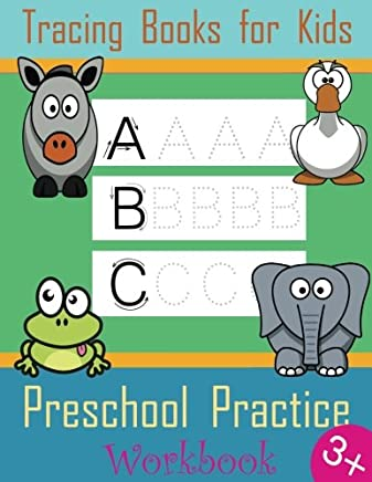 Tracing Books for Kids. Preschool Practice Workbook: Writing Books for Kids Ages (3-5): Training, Exercises and Practice: Hand Lettering Journal ( Preschool Activity Books )
