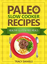 Paleo Slow Cooker: 52 Healthy, Gluten Free Recipes (Healthy Slow Cooker Recipes Book 1)