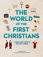 The World of the First Christians: A Curious Kid's Guide to the Early Church (Curious Kids Guides)