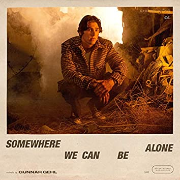 Somewhere We Can Be Alone