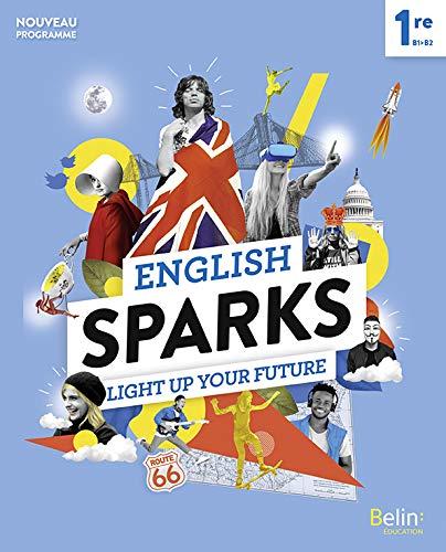 English Sparks Anglais 1re: Manuel élève 2019