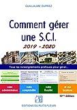 Comment gérer une SCI 2019-2020 - Tous les renseignements pratiques pour gérer... votre administration, votre comptabilité, votre fiscalité et vos locations