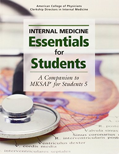 Internal Medicine Essentials for Students: A Companion to MKSAP for Students