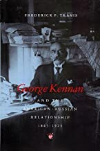 George Kennan and the American-Russian Relationship, 1865-1924