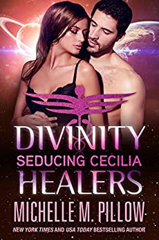 Seducing Cecilia (Divinity Healers Book 2) by [Michelle M. Pillow]