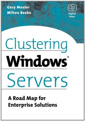 Clustering Windows Server: A Road Map for Enterprise Solutions (English Edition)