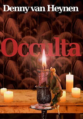 Occulta by [Denny van Heynen]