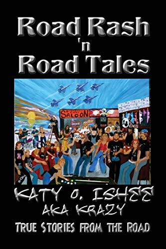 Road Rash 'n Road Tales: True Stories from the Road