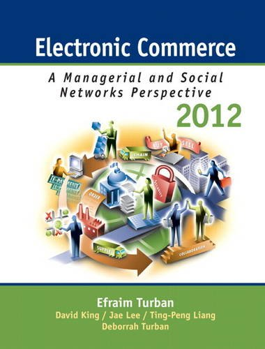 Compare Textbook Prices for Electronic Commerce 2012: Managerial and Social Networks Perspectives 7 Edition ISBN 9780132145381 by Turban, Efraim,King, David