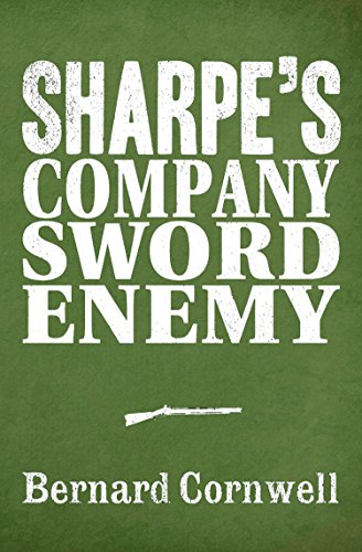 Sharpe 3-Book Collection 5: Sharpe's Company, Sharpe's Sword, Sharpe's Enemy (Sharpe Series) (English Edition)