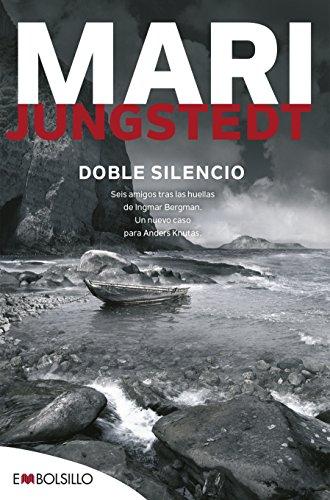 Doble Silencio: Seis amigos tras las huellas de Ingmar Bergman. Un nuevo caso para Anders Knutas (EMBOLSILLO)