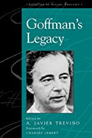 Goffman's Legacy (Legacies of Social Thought)