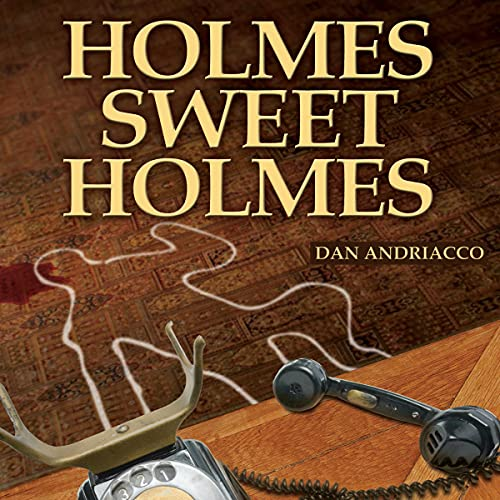 Holmes Sweet Holmes Audiobook By Dan Andriacco cover art