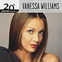 The Best of Vanessa Williams: 20th Century Masters - The Millennium Collection by Vanessa Williams (2003-10-07)
