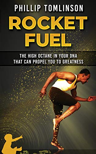 Rocket Fuel: The High Octane in Your DNA That Can Propel You to Greatness