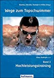 Wege zum Topschwimmer - Band 3: Hochleistungstraining
