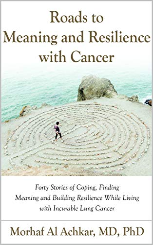 Roads To Meaning And Resilience With Cancer by Morhaf Al Achkar ebook deal