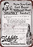 Collectible Wall Art 16x12Inch,Tin Sign,Schlitz Beer No Skunky Taste,Tin Signs Printed Easy to Mount Weather Resistant Long Lasting Iron Painting Metal Wall Metal Decoration
