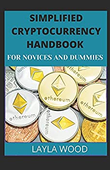 Simplified Cryptocurrency Handbook For Novices And Dummies