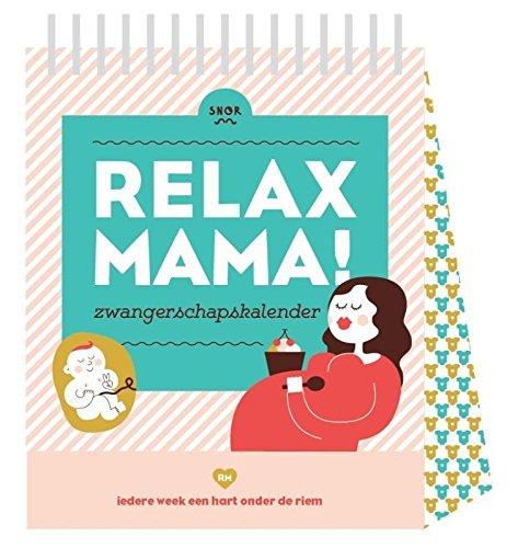 Relax mama zwangerschapskalender: iedere week een hart onder de riem