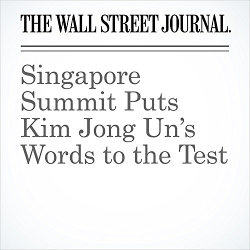 Singapore Summit Puts Kim Jong Un's Words to the Test copertina