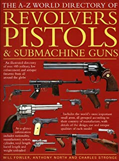 A - Z World Directory of Pistols, Revolvers and Submachine Guns, The