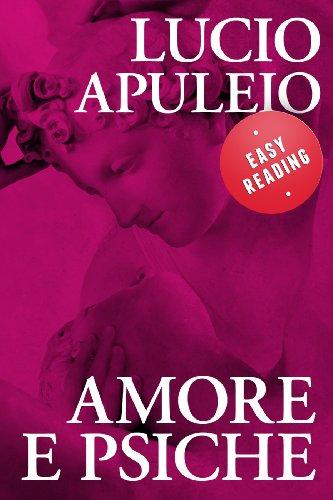 Amore e Psiche (EASY READING.I grandi classici, rivisitati, per una più semplice lettura)