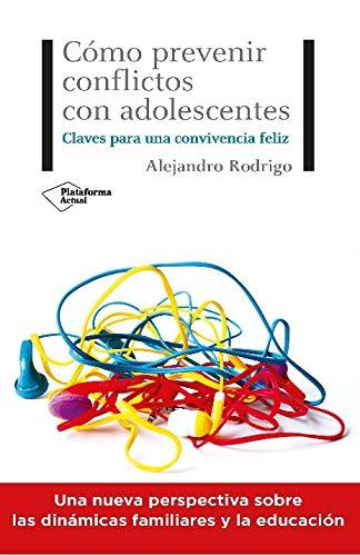 Cómo prevenir conflictos con adolescentes: Claves para una convivencia feliz