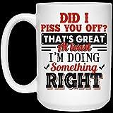 Regalo divertido de la taza de café de la Navidad de Halloween 11oz ¿Te cabreé genial al menos haciendo algo correcto?