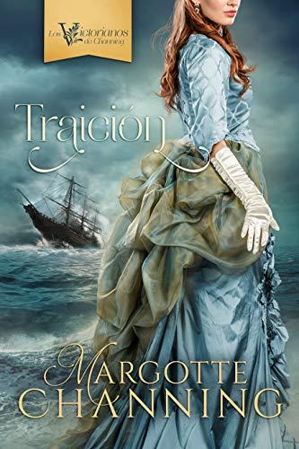 TRAICIÓN: Una historia de Amor, Romance y Pasión en la época Victoriana (Los Victorianos de Channing nº 1)