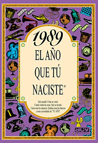 1989 EL AÑO QUE TU NACISTE El año tú naciste