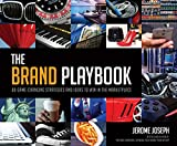 The Brand Playbook: 88 Game-Changing Strategies & Ideas to Win in the Marketplace