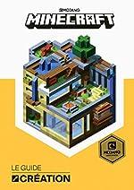 Minecraft, le guide Création - Livre officiel Mojang - De 9 à 14 ans de Craig Jelley