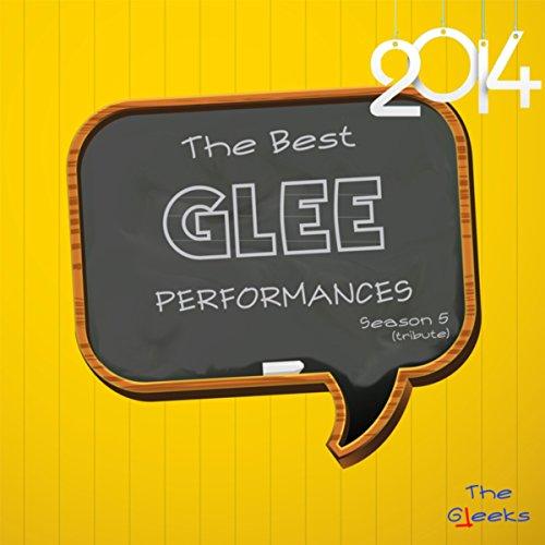 The Best Glee Performances 2014 Season 5 (Tribute)