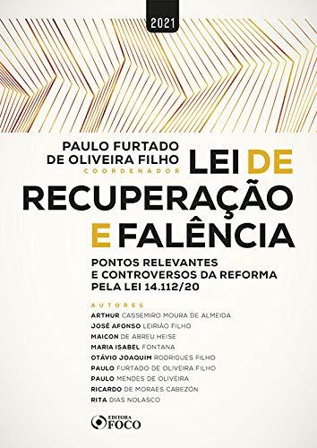 LEI DE RECUPERAÇÃO E FALÊNCIA: PONTOS RELEVANTES E CONTROVERSOS PELA LEI 14.112/2020 - 1ª ED - 2021 - VOL 1: Volume 1