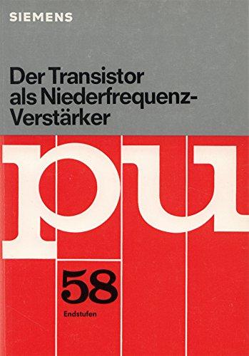 Der Transistor als Niederfrequenz- Verstärker. Endstufen