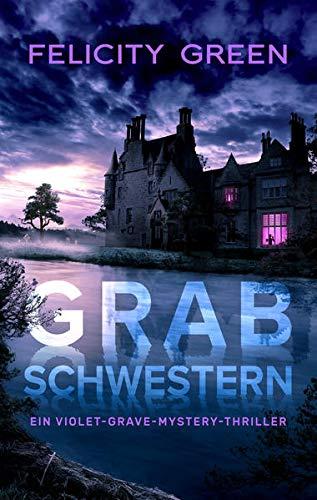 Grabschwestern: Ein Violet-Grave-Mystery-Thriller