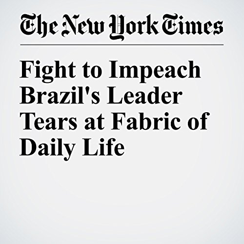 Fight to Impeach Brazil's Leader Tears at Fabric of Daily Life cover art