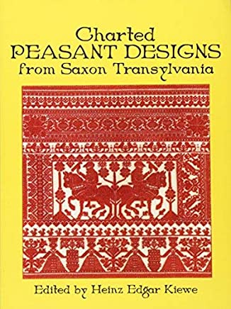 Charted Peasant Designs from Saxon Transylvania (Dover Embroidery, Needlepoint) by Unknown(2012-02-15)