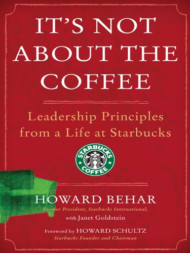 It's Not About the Coffee: Lessons on Putting People First from a Life at Starbucks (English Edition)