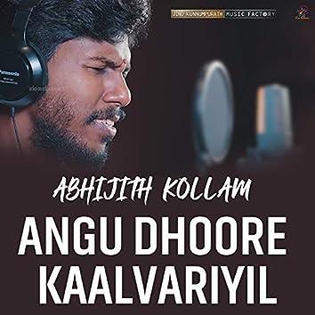 Angu Dhoore Kaalvariyil - Single