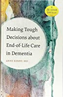 Making Tough Decisions About End-of-Life Care in Dementia (36-hour Day Book)