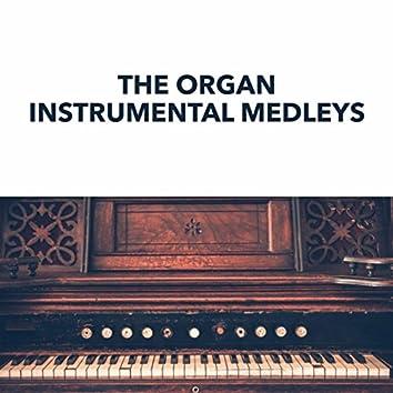 The Organ Instrumental Medleys