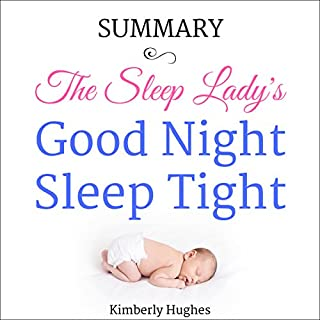 Summary: The Sleep Lady's Good Night, Sleep Tight                   Written by:                                                                                                                                 Kimberly Hughes                               Narrated by:                                                                                                                                 Annette Martin                      Length: 1 hr and 2 mins     Not rated yet     Overall 0.0