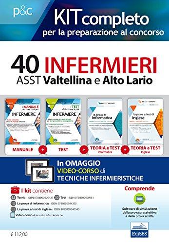Kit base concorso 40 infermieri ASST Valtellina e Alto Adige. Con legislazione sanitaria regionale e della Regione Piemonte. Con Contenuto digitale per download e accesso on line