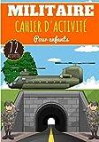 Cahier d'Activité Militaire: Pour enfants 4-8 Ans   72 Activités Sur Les Militaires,...