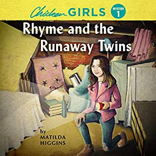 Chicken Girls: Rhyme and the Runaway Twins                   Written by:                                                                                                                                 Matilda Higgins                               Narrated by:                                                                                                                                 Rachel L. Jacobs                      Length: 4 hrs and 44 mins     Not rated yet     Overall 0.0