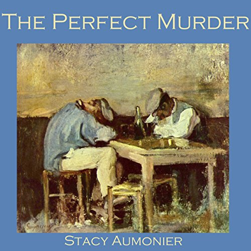 The Perfect Murder                   By:                                                                                                                                 Stacy Aumonier                               Narrated by:                                                                                                                                 Cathy Dobson                      Length: 43 mins     Not rated yet     Overall 0.0
