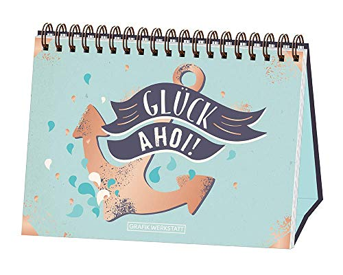Glück Ahoi!: Spiralbuch